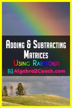 This was a fun little activity on Adding and Subtracting Matrices with my Algebra 2 Class!  https://algebra2coach.com/adding-and-subtracting-matrices/