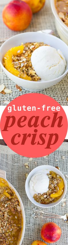 Gluten-Free Peach Crisp! A toasty, buttery topping made of oats and ...