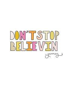 Don't Stop Believin' Art Print