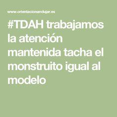 #TDAH trabajamos la atención mantenida tacha el monstruito igual al modelo