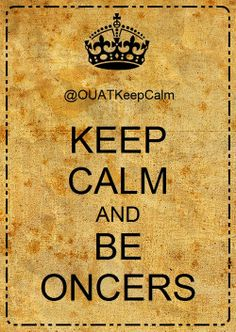 KEEP CALM AND BE ONCERS