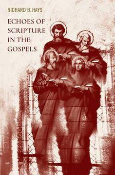 Echoes of Scripture in the Gospels : Richard B. Hays : 9781481304917
