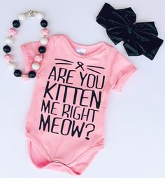 """""""Are You Kitten Me Right Meow"""""""