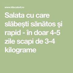 Salata cu care slăbești sănătos şi rapid - în doar 4-5 zile scapi de 3-4 kilograme Math Equations, Salads