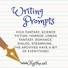 Come browse the archives and check out over five years of prompts, bound to get the most stubborn Muses back in gear! :)  #writing #writingprompts  #prompts #nanowrimo