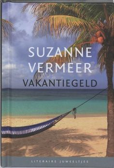Vakantiegeld by Suzanne Vermeer **
