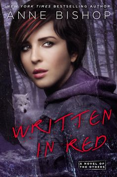 WRITTEN IN RED by Anne Bishop   Book 1 of the Others Series   rating: 5 out of 5   http://www.cherrymischievous.com/2013/12/review-written-in-red.html