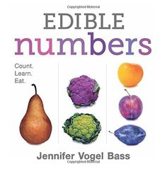 "Edible Numbers, by Jennifer Vogel Bass | ""Elegant photography and simple enumeration combine in an exploration of glorious green grocery."""