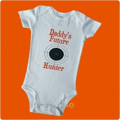 Check out this item in my Etsy shop https://www.etsy.com/listing/180109234/daddys-future-hunter-funny-baby-outfit