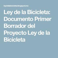 Ley de la Bicicleta: Documento  Primer  Borrador del Proyecto Ley de la Bicicleta