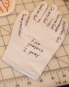 "Prayer-glove. I found these in the cosmetic section at the dollar store, and had my husband write the ""Five Prayers I Pray"" on the fingers. These can be used as reminders of types of prayer to pray. It is not good for the preschoolers to depend on these, but it is a good way to learn the prayer types, and they like wearing them sometimes. PRAYER HAND at: https://www.pinterest.com/pin/345651340126373241/"