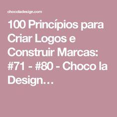 100 Princípios para Criar Logos e Construir Marcas: #71 - #80 - Choco la Design…