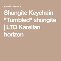 "Shungite Keychain ""Tumbled"" shungite   LTD Karelian horizon"