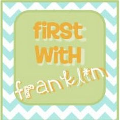 First with Franklin: 10 Day Countdown, Baby!