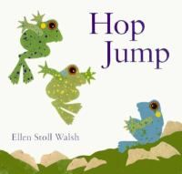 Hop Jump.  Bored with just hopping and jumping, a frog discovers dancing.