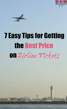 Airline travel may seem like a financial burden, but it doesn't have to be so expensive. We've got 7 easy tips on getting the best price on airline tickets! via @Miss Millennia Magazine