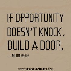 Motivational quote about opportunity - Inspirational Quotes about ...