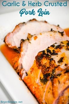 Garlic and Herb Crusted Grilled Pork Loin uses fresh herbs, garlic, and onions with simple wine, lemon juice, and oil marinade then grilled to juicy pork loin perfection. #grilling #Pork #Recipes #PorkLoin #SummerDinner #DinnerIdeas
