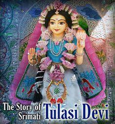 The Story of Srimati Tulasi Devi Bhagavata Purana, Hare Krishna, Sanskrit, Hinduism, Spiritual, Journey, Princess Zelda, Culture, Indian