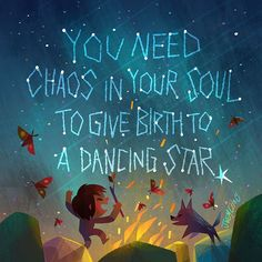 """""""You need chaos in your soul to give birth to a dancing star."""" - Nietzsche one of my favorite quotes - said by Joey Chou. just love this guys art - said by me ; Reading Quotes, Book Quotes, Me Quotes, Motivational Quotes, Inspirational Quotes, Star Quotes, Nietzsche Citations, Nietzsche Quotes, Joey Chou"""