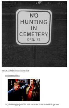 NO HUNTING IN CEMETERY Dean and Sam [GIF] ... LMAO #Supernatural funny #Dean #Sam