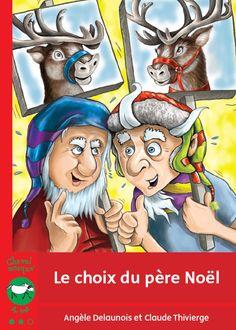Le choix du père Noël  Angèle Delaunois, illustré par Claude Thivierge, Bayard, collection Cheval masqué, 40 pages