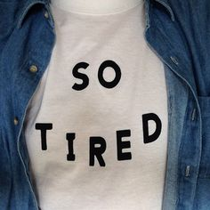 So tired white tshirt for women tshirts shirts shirt top from Stupidfashion on Etsy. Saved to Things I'm gonna organize sooner or later. Soft Grunge, Sweater Weather, Looks Style, My Style, Indie, Vogue, What To Wear, Ideias Fashion, Graphic Tees