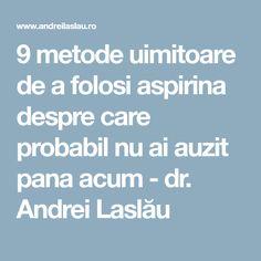 87a29c4c545bf 9 metode uimitoare de a folosi aspirina despre care probabil nu ai auzit  pana acum - dr. Andrei Laslău
