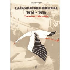 L'AERONAUTIQUE MILITAIRE 1914-1918 par Philippe Jourdan la naissance de l'armée de l'air pendant la premiere guerre mondiale sur Forties-Factory.com