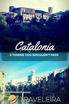 Visiting Catalonia Soon? Make sure to not miss these 5 towns on your visit.