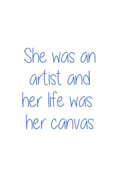 She was an artist and her life was a canvas Artist Life, Artist At Work, Bird Artists, Blues Artists, My Art Studio, Blue Art, Art Therapy, Painting Inspiration, Art Quotes