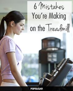 These Treadmill Mistakes May Be the Reason You're Not Losing Weight. #WeightLoss #Fitness