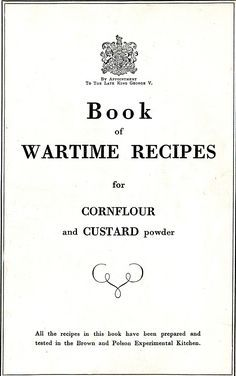 Book of Wartime Recipes Using Cornflour and Custard Powder Retro Recipes, Old Recipes, Cookbook Recipes, Great Recipes, Cooking Recipes, Cooking Ribs, Frugal Recipes, Cooking Turkey, Recipies