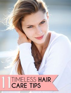 No matter the season, these 11 hair care tips will always be relevant. Do your hair a favor and read these timeless tips #haircare #hair
