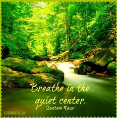 Breathe in quiet center quote via www.KatrinaMayer.com