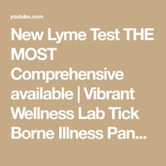 New Lyme Test THE MOST Comprehensive available | Vibrant Wellness Lab Tick Borne Illness Panel 2.0 - YouTube Lyme Disease, Ticks, Lab, Vibrant, Wellness, Math Equations, Youtube, Labs, Youtubers