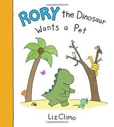 Rory the Dinosaur Wants a Pet by Liz Climo https://www.amazon.com/dp/0316277290/ref=cm_sw_r_pi_dp_x0QFxbHBZD9Y3