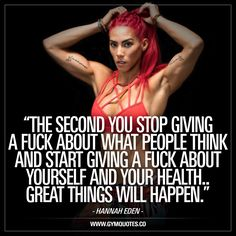 """""""The second you stop giving a fuck about what people think and start giving a fuck about yourself and your health.. GREAT things will happen."""" The words of Hannah Eden. This is so true and that's why we wanted to share it. Stop giving a f*ck about what"""