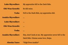My apprentice never fell to the Dark Side. Gimme some love Snips! *high fives*