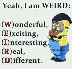Yeah, I am WEIRD