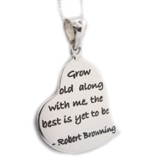 """My favourite piece! """"Grow old along with me, the best is yet to be"""" - Robert Browning Robert Browning, Heart Shapes, Dog Tag Necklace, Poetry, Jewellery, Sterling Silver, My Favorite Things, Pendant, Jewels"""