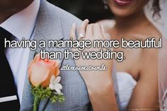 Having a marriage more beautiful than the wedding