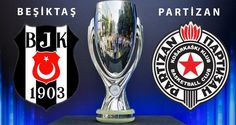 Beşiktaş - Partizan 06.11.2014 Detaylı Maç Sonucu   Maç Öncesi