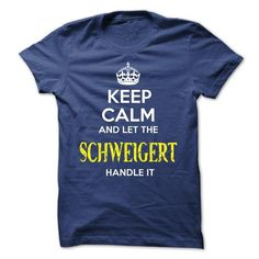 SCHWEIGERT - KEEP CALM AND LET THE SCHWEIGERT HANDLE IT - #coworker gift #easy gift. TAKE IT => https://www.sunfrog.com/Valentines/SCHWEIGERT--KEEP-CALM-AND-LET-THE-SCHWEIGERT-HANDLE-IT-52534487-Guys.html?68278