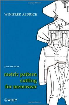 Metric Pattern Cutting for Menswear by Winifred Aldrich http://www.amazon.com/dp/1405182938/ref=cm_sw_r_pi_dp_wG90tb1H8D74V1CR