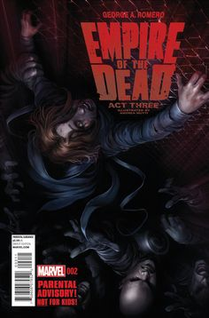 GEORGE ROMERO'S EMPIRE OF THE DEAD: ACT THREE #2. Marvel Comics. Written by George Romero, illustrated by Andrea Mutti, and cover art by Francesco Mattina. Released May 6, 2015.