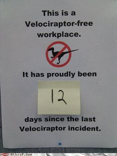 Check out all our Velociraptor Incident funny pictures here on our site. We update our Velociraptor Incident funny pictures daily! Make Me Happy, Make Me Smile, Sick, Haha, I Want To Work, I Love To Laugh, Thing 1, No Me Importa, Funny Signs