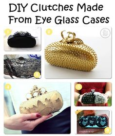 DIY Clutches Made From Eye Glass Cases. Think of the possibilities ! the eye glass case can be found at most second hand stores dirt cheep! Hippie Hugs with Love, Michele Diy Projects To Try, Craft Projects, Sewing Projects, Craft Ideas, Diy Clutch, Diy Purse, Pochette Diy, Do It Yourself Fashion, Diy Fashion Accessories