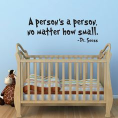 Dr. Seuss Wall Decal Quote - A persons a person no matter how small - Nursery Wall Art - Large. $34.00, via Etsy.