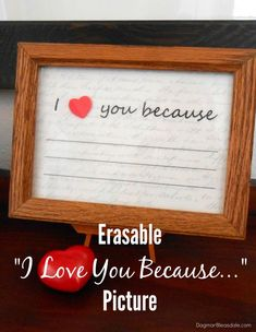 """This is a lovely gift for your partner or the whole family! DIY Valentine's Day Gift: Erasable """"I Love You Because..."""" Framed Note. #ValentinesDay #romance #gifts #DIY"""